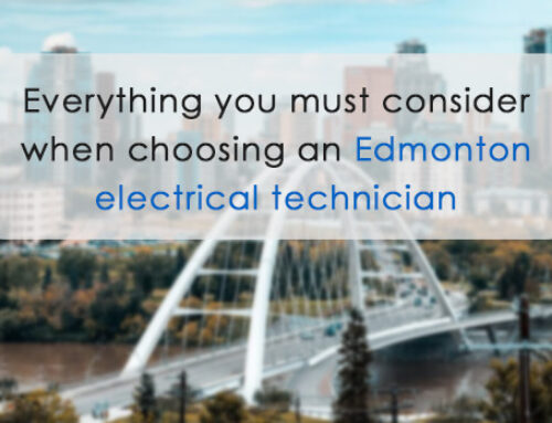 6 tips you must consider when choosing an Edmonton electrical technician